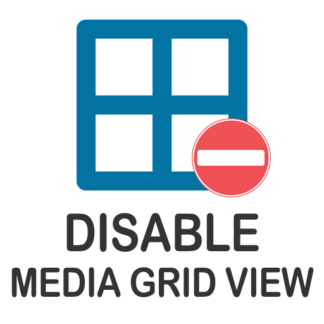 Disable media grid view